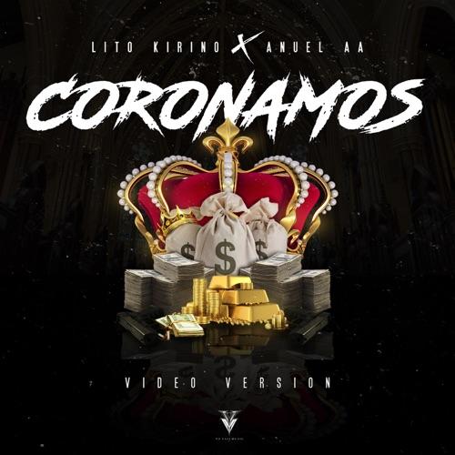 Lito Kirino & Anuel AA - Coronamos - Single
