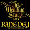 Rang Dey feat The Wedding Story Single