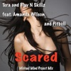 Scared (feat. Amanda Wilson & Pitbull) - EP, Tera & Play-N-Skillz