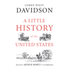 A Little History of the United States (Unabridged) - James West Davidson