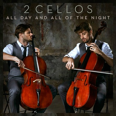 All Day and All of the Night - Single - 2Cellos