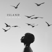 Island - Come with Me