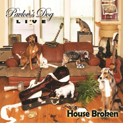House Broken (Live) - Pavlov's Dog album