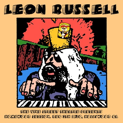 The Vine Street Theatre Presents Homewood Session (Live, Dec 5Th 1970, Hollywood Ca) - Leon Russell