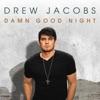 Drew Jacobs - Damn Good Night  EP Album