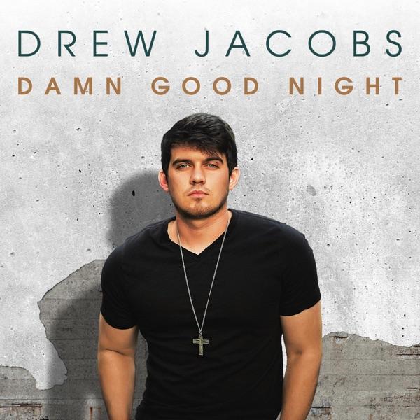 Drew Jacobs - Damn Good Night - EP album wiki, reviews