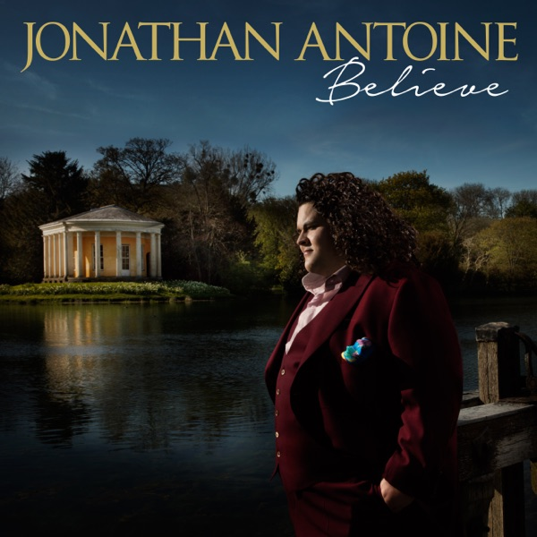 Believe Jonathan Antoine, London Studio Symphony & James Shearman album cover