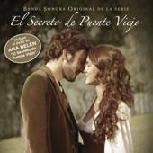 El Secreto de Puente Viejo (Banda Sonora Original de la Serie)