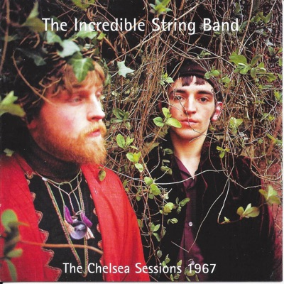 The Chelsea Sessions 1967 - The Incredible String Band