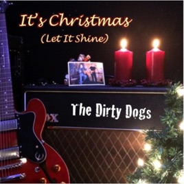 its christmas let it shine single the dirty dogs - Dirty Christmas Song