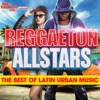 Reggaeton All Stars: The Best of Latin Urban Music
