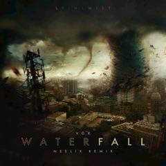 Waterfall (Neelix Remix)