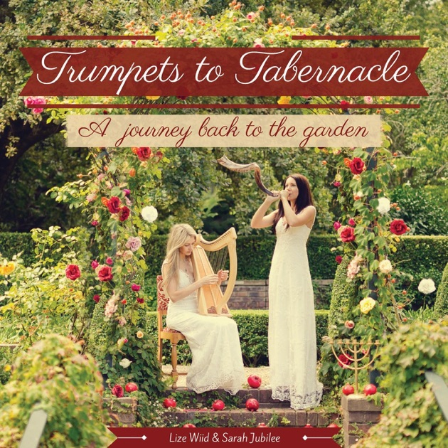 Trumpets To Tabernacle A Journey Back To The Garden By