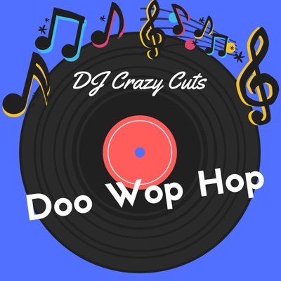 Doo Wop Hop - Single - Dj Crazy Cuts album