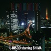 Tokyo Moments - Single (feat. 志摩 海伊) - Single - U-DISQO starring SHIMA
