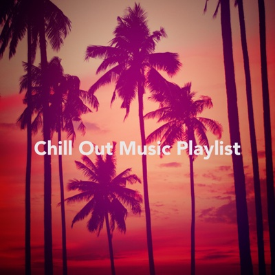 Chill out Music Playlist - Various Artists album