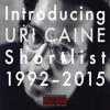 Introducing Uri Caine - Shortlist 1992-2015 - Uri Caine