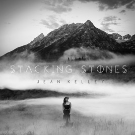 Stacking Stones - Single by Jean Kelley on Apple Music