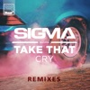 Cry (feat. Take That) [Remixes] - EP, Sigma