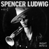 Spencer Ludwig - Right into U Song Lyrics