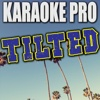 Tilted (Originally Performed by Christine and the Queens) [Instrumental Version] - Single - Karaoke Pro