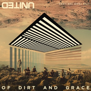 Of Dirt and Grace (Live from the Land) Mp3 Download