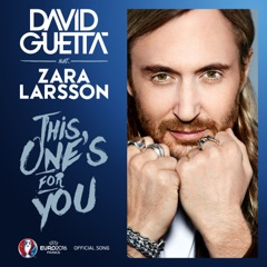 This One's for You (feat. Zara Larsson) [Official Song UEFA EURO 2016™]