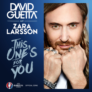David Guetta - This One's for You feat. Zara Larsson [ Song UEFA EURO 2016™]