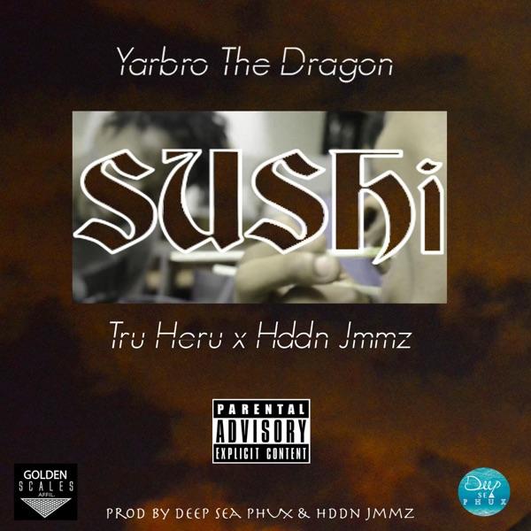 Sushi (feat. Tru Heru & Hddn Jmmz) - Single