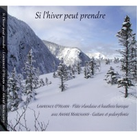 Si L'hiver peut prendre by Lawrence O'Hearn & André Marchand on Apple Music