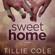Tillie Cole - Sweet Home (Unabridged)