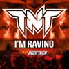 I'm Raving (Feat. Popr3b3l) - TNT