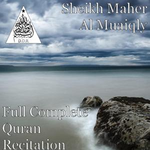 Sheikh Maher Al Muaiqly - Full Complete Quran Recitation