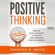 Jennifer Smith - Positive Thinking: How to Stop Negative Thoughts and Embrace Positive Energy (Unabridged)