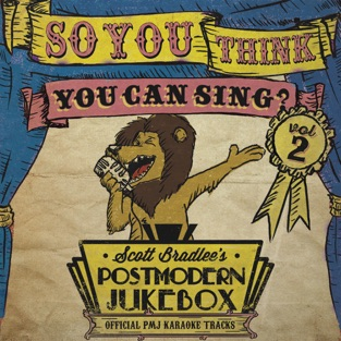 So, You Think You Can Sing? Vol. 2 (Official PMJ Karaoke Tracks) – Scott Bradlee's Postmodern Jukebox