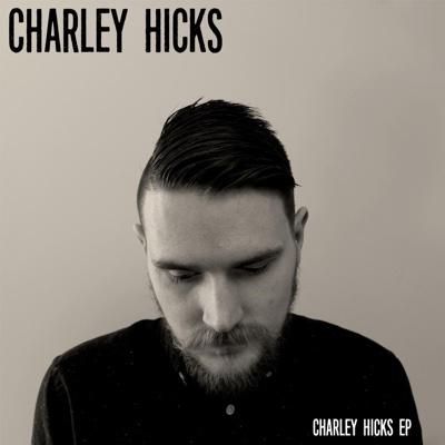 Charley Hicks - EP - Charley Hicks album