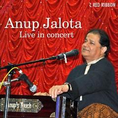 Anup Jalota - Live In Concert