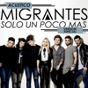 Migrantes (Solo un Poco Mas) [Version Acustico] - Single - Migrantes