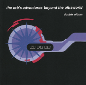 The Orb's Adventures Beyond The Ultraworld-The Orb