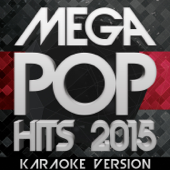 Mega Pop Hits 2015: Karaoke Version