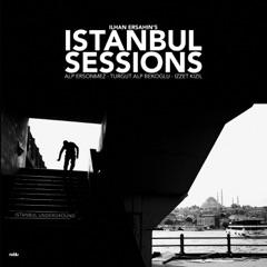 Istanbul Sessions: Istanbul Underground (feat. Alp Ersönmez, Turgut Alp Bekoğlu & İzzet Kızıl)