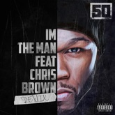 I'm the Man (feat. Chris Brown) [Remix] - Single