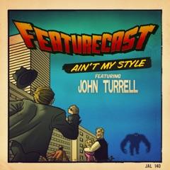 Ain't My Style (feat. John Turrell) - EP