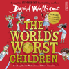 The World's Worst Children (Unabridged) - David Walliams