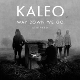 Way Down We Go (Stripped) - Single