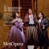 Rossini: Il barbiere di Siviglia (Recorded Live at The Met - October 1, 2011) - The Metropolitan Opera, Isabel Leonard, Javier Camarena, Peter Mattei, Maurizio Muraro, Paata Burchuladze & Maurizio Benini