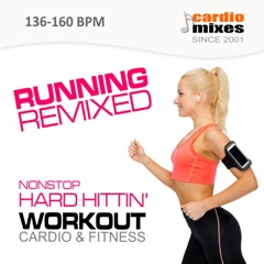 Running Remixed! 2015 (Hard Hitting Nonstop Workout & Cardio Fitness @ 135-160 BPM)