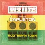 Arise Roots - Rootsman Town (feat. Capleton)