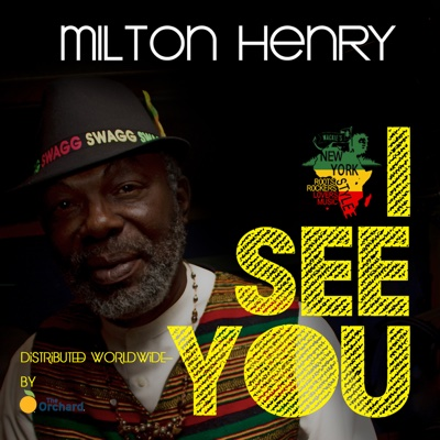 I See You (feat. Skyee Barnes & Wackies Music) - Single - Milton Henry album