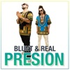 Blunt & Real - Presion